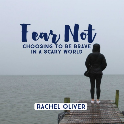 Choosing to be brave in a scary world
