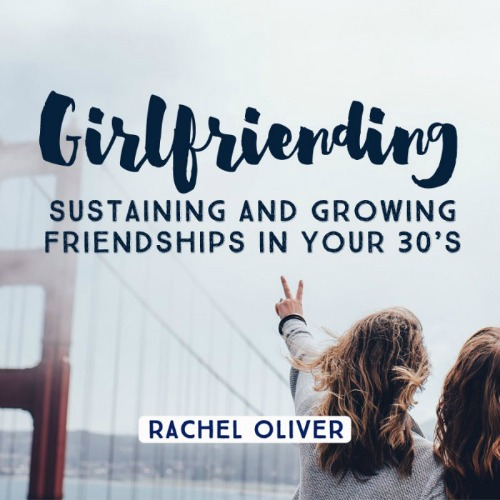 girlfriends-and-friendships-in-your-30s-w-700x700
